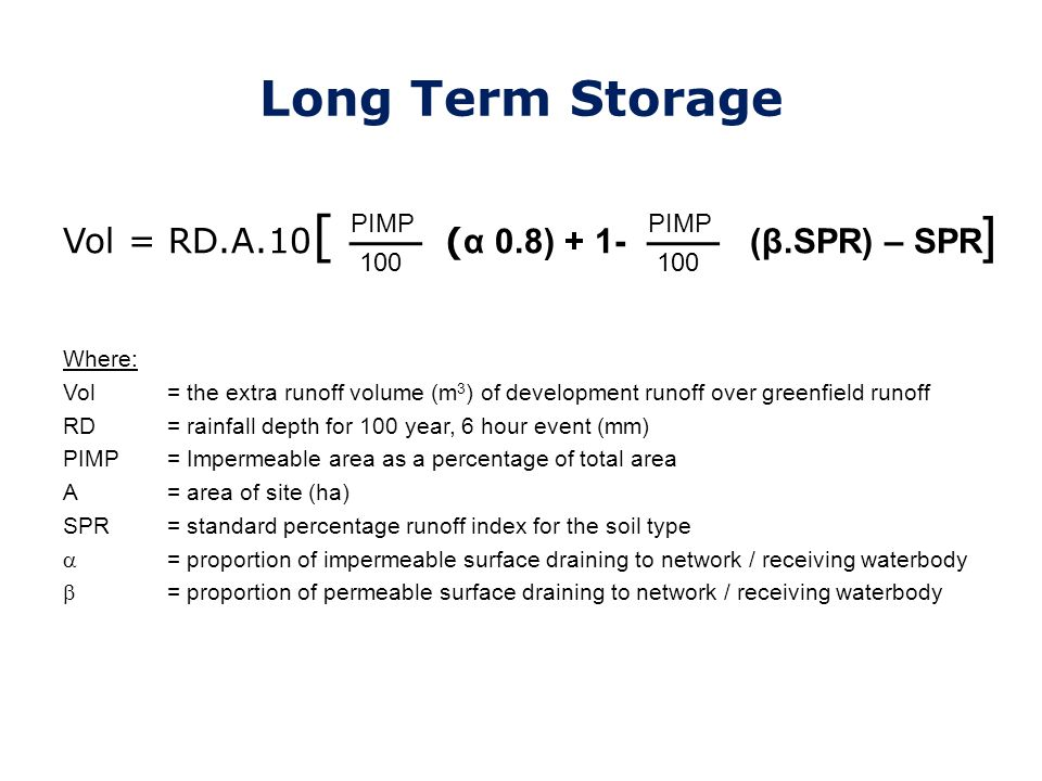 Long Term Storage Vol = RD.A.10[ (α 0.8) + 1- (β.SPR) – SPR] PIMP PIMP